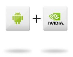 Nvidia + Android